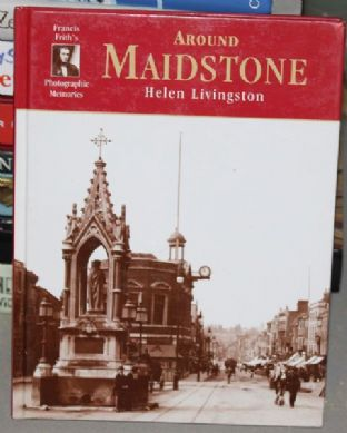 Around Maidstone by Helen Livingston - 185937056X